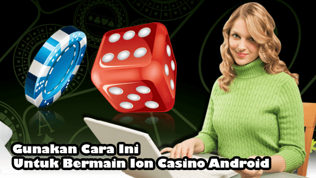 Ion Casino Android